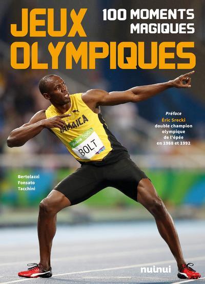 Jeux olympiques ; 100 moments magiques