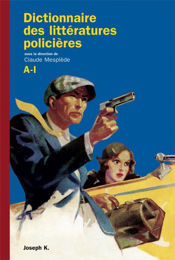 Dictionnaire des littératures policières t.1
