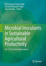 Microbial Inoculants in Sustainable Agricultural Productivity  - Ratna Prabha - Harikesh Bahadur Singh - Dhananjaya Pratap Singh