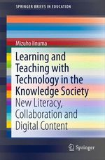 Learning and Teaching with Technology in the Knowledge Society  - Mizuho Iinuma