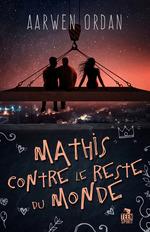 Mathis contre le reste du monde  - Aarwen Ordan