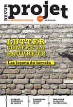 Revue Projet - Lutter contre la pauvreté : les leçons du terrain  - Revue Projet - Collectif Auteur