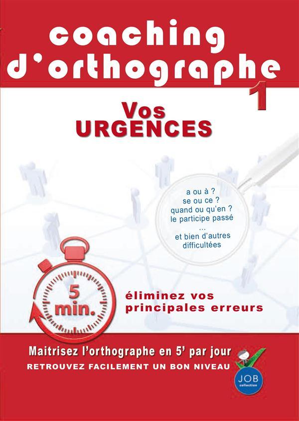 coaching d'orthographe, vol. 1 : vos urgences