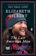 Vente Livre Numérique : The Last American Man  - Elizabeth Gilbert