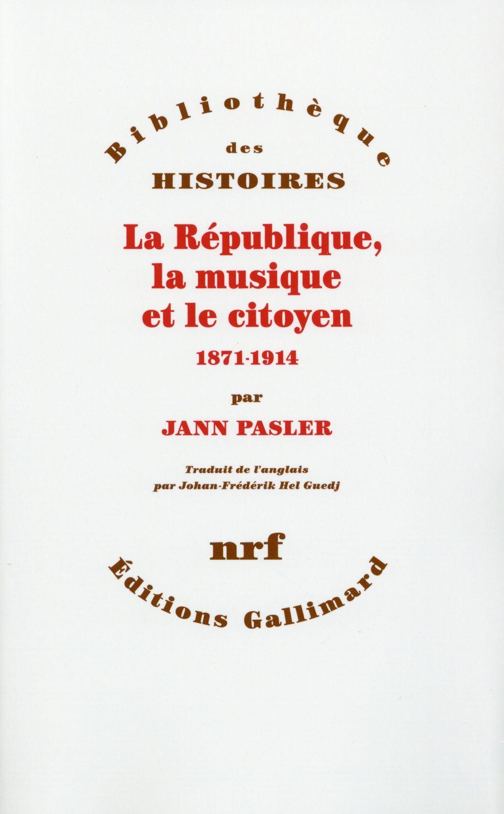 La République, la musique et le citoyen, 1871-1914