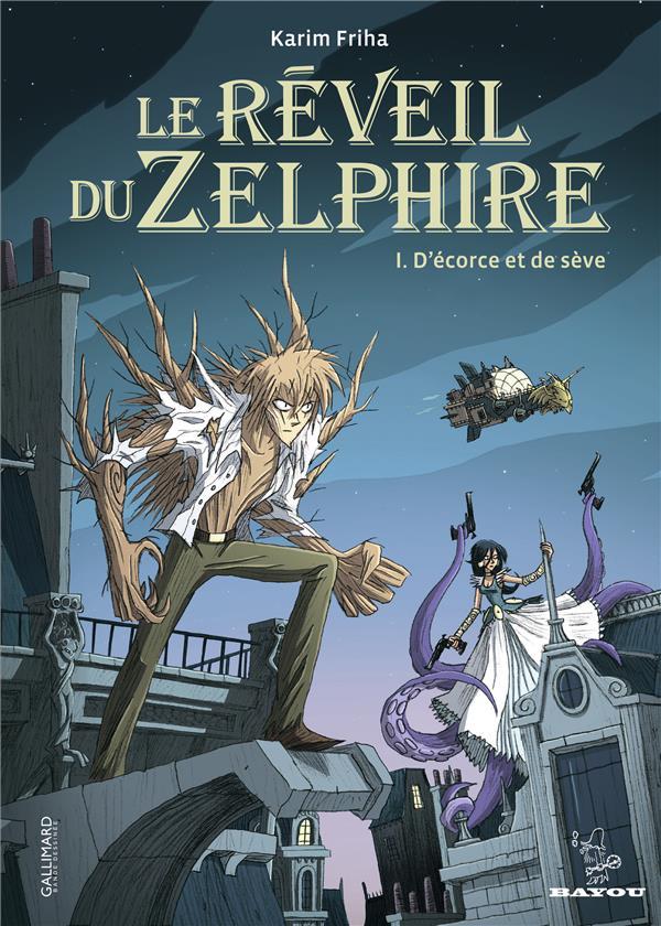 Le réveil du Zelphire t.1 ; d'écorce et de sève