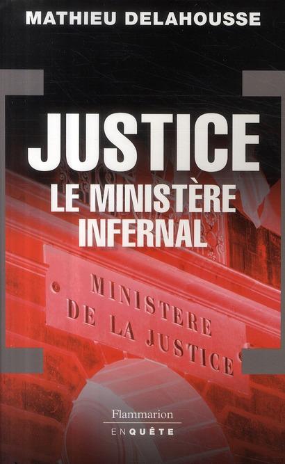 Justice ; le ministère infernal