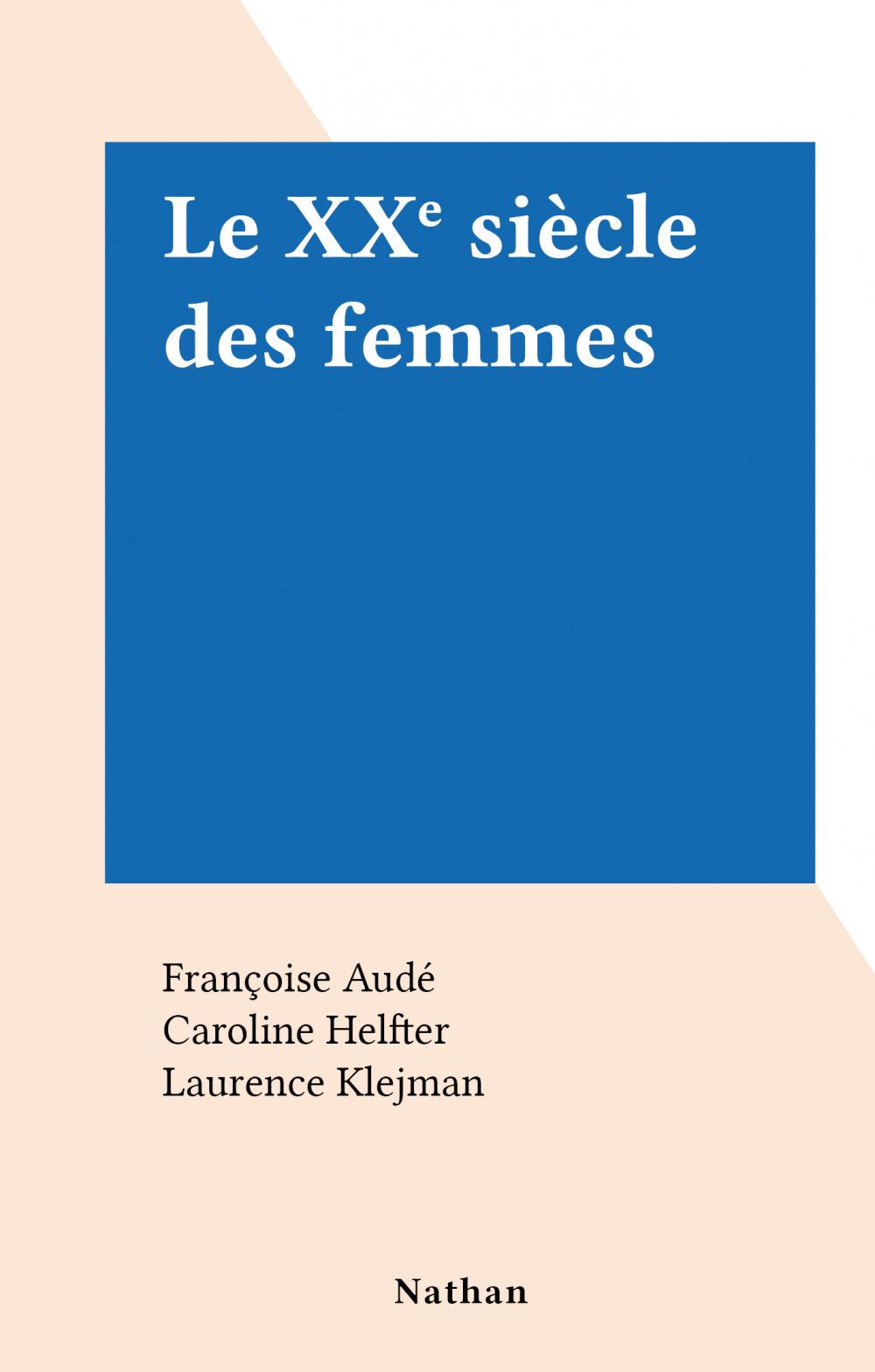 Le XXe siècle des femmes