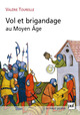 Vol et brigandage au Moyen Âge  - Valerie Toureille