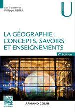 Vente Livre Numérique : La géographie : concepts, savoirs et enseignements - 2 éd.  - Philippe Sierra
