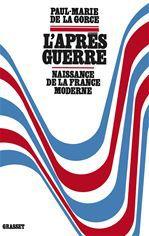 L'après-guerre  - Paul-Marie De La Gorce