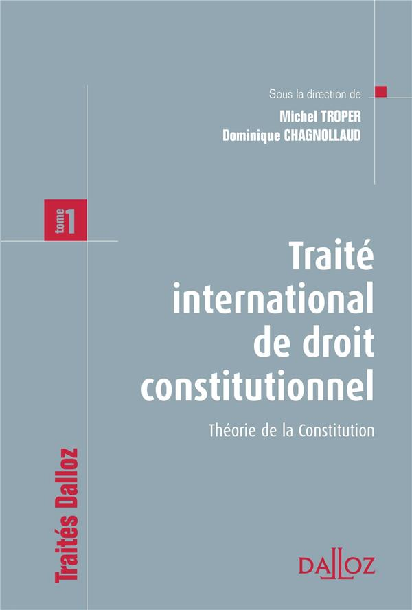 Traite International De Droit Constitutionnel T.1 ; Theorie De La Constitution (Edition 2012)