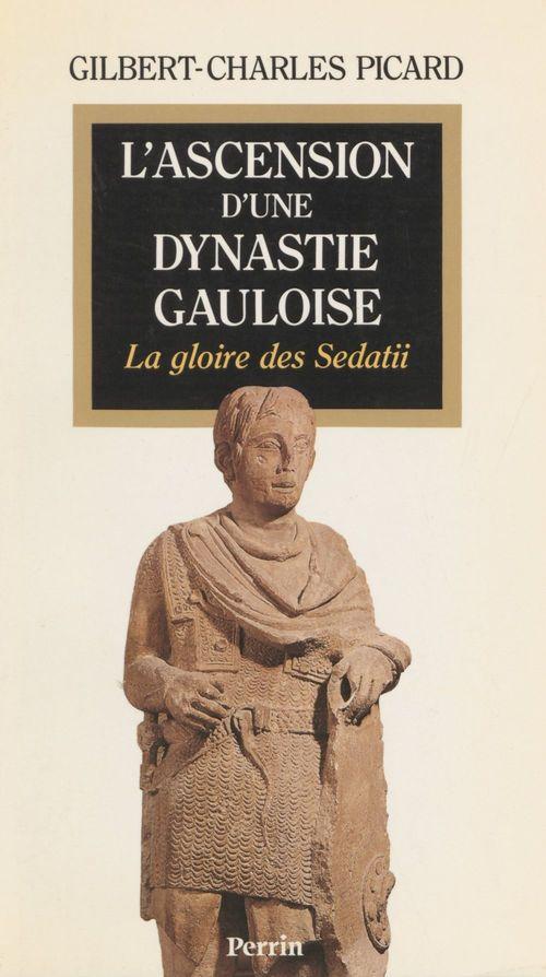 Ascension d une dynastie gauloise