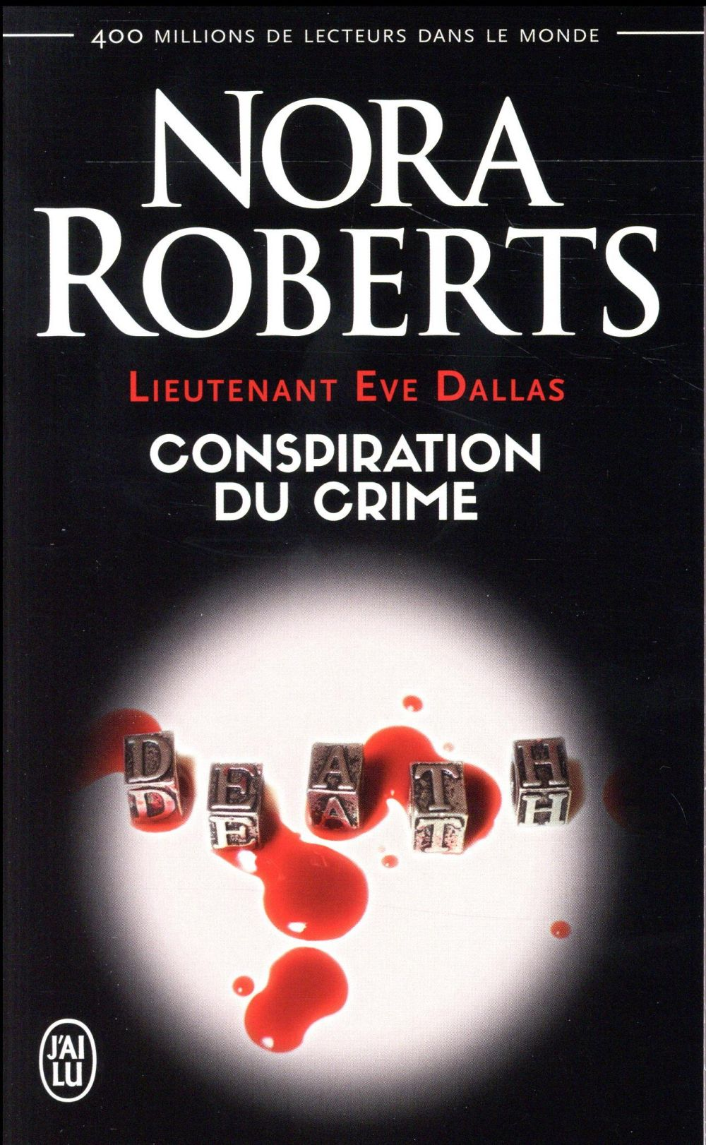 Lieutenant Eve Dallas T.8 ; conspiration du crime