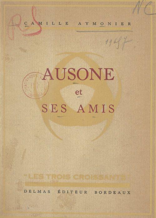 Ausone et ses amis  - Camille Aymonier
