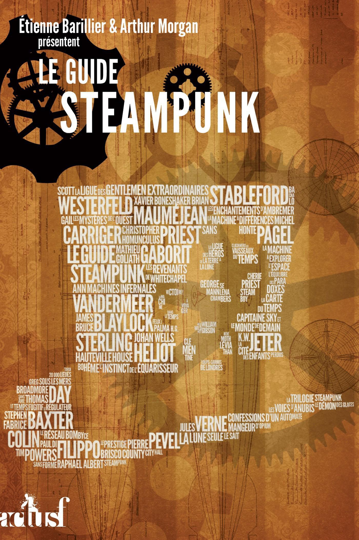 Le Guide steampunk  - Étienne Barillier  - Arthur Morgan