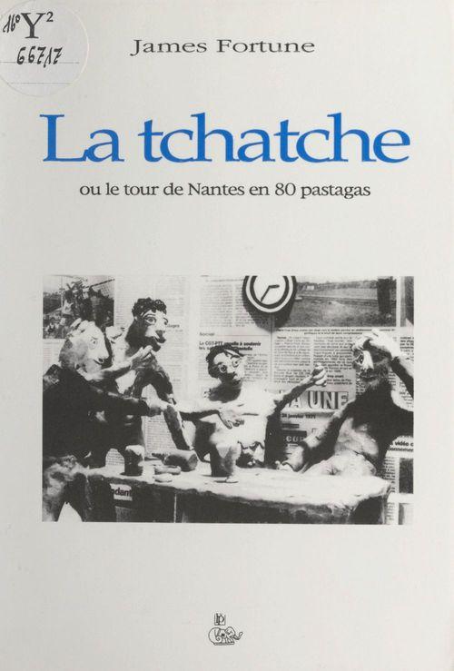 La tchatche ou Le tour de Nantes en 80 pastagas