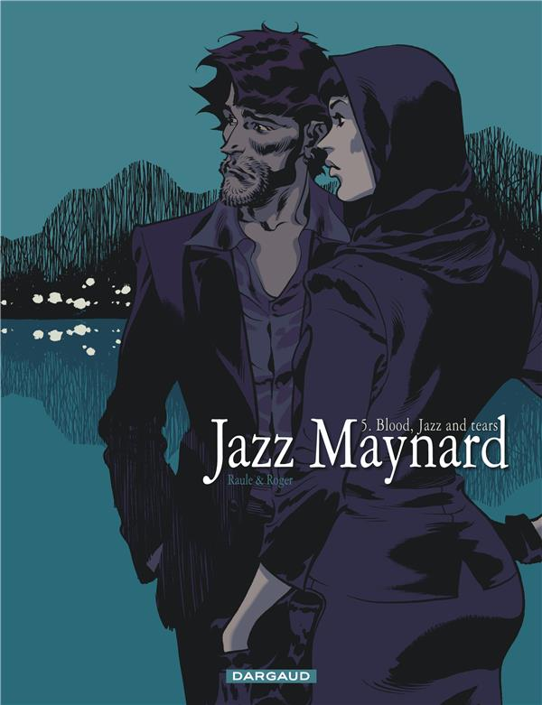 JAZZ MAYNARD T.5  -  BLOOD, JAZZ AND TEARS Roger