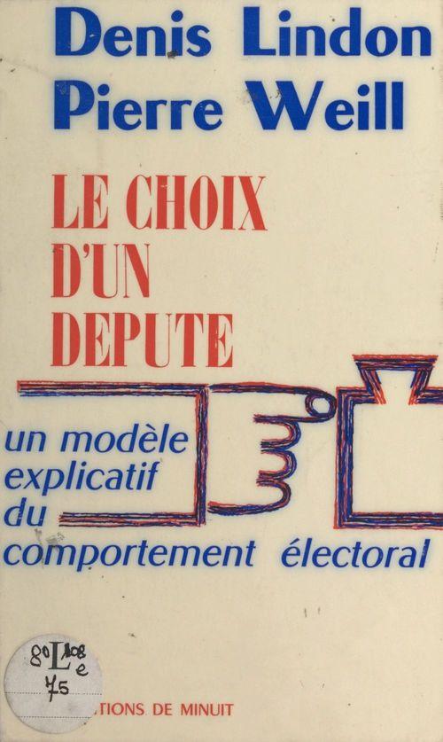 Le choix d'un depute un modele explicatif du comportement electoral