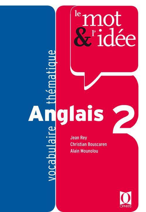 Le mot et l'idée anglais t.2 ; vocabulaire thématique