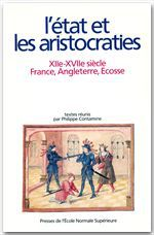 L'Etat et les Aristocraties  - Philippe Contamine
