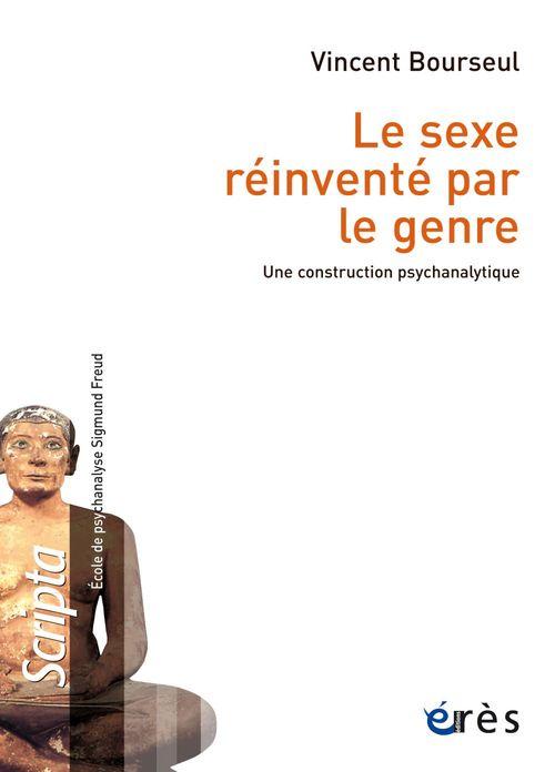 Le sexe réinventé par le genre ; une construction psychanalytique