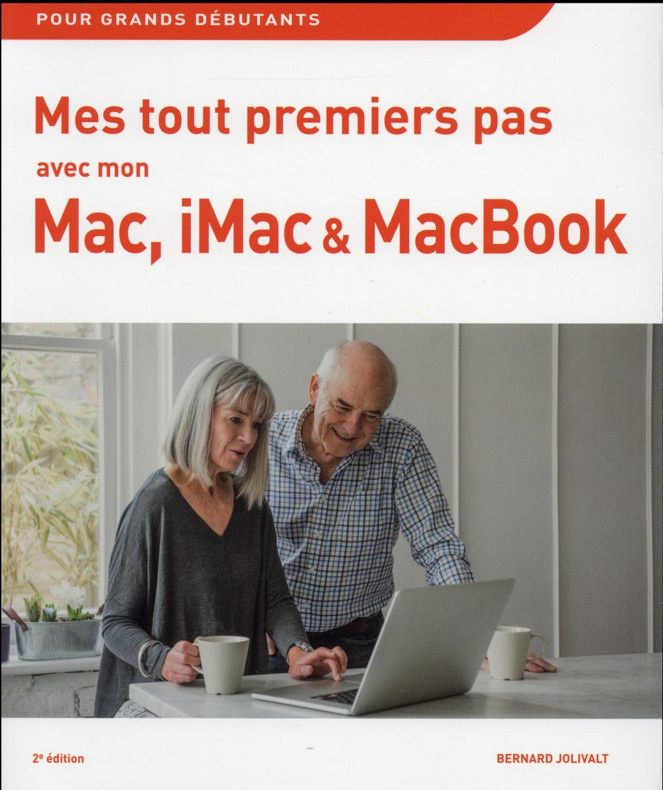 Jolivalt Bernard - Mes tout premiers pas avec mon Mac, iMac et MacBook