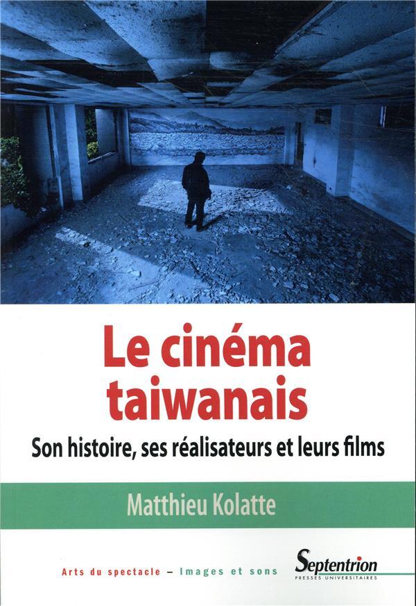 Le cinéma taiwanais ; son histoire, ses réalisateurs et leurs films