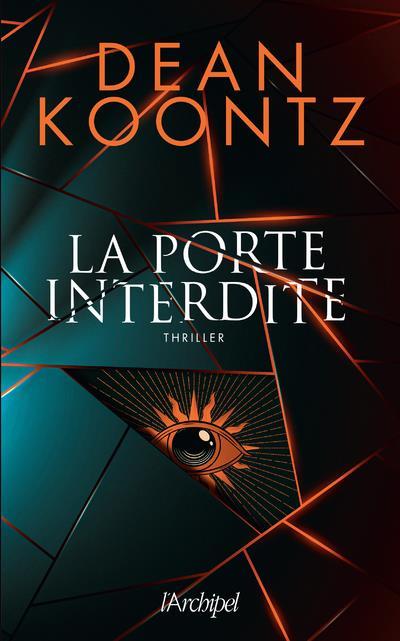 KOONTZ, DEAN RAY - LA PORTE INTERDITE