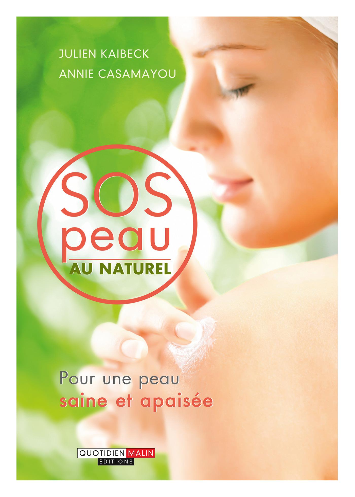 SOS peau au naturel ; les meilleurs conseils pour apaiser tous les bobos de la peau