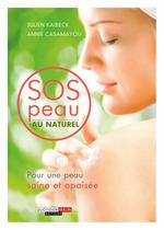 Vente Livre Numérique : SOS peau au naturel  - Annie Casamayou - Julien Kaibeck