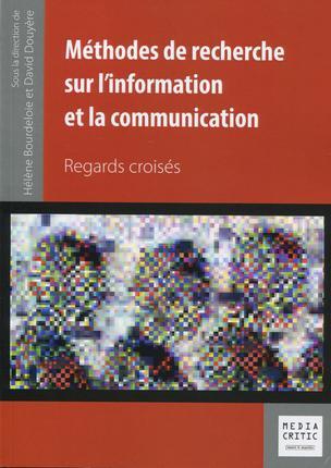 Méthodes de recherche sur l'information et la communication ; regards croisés