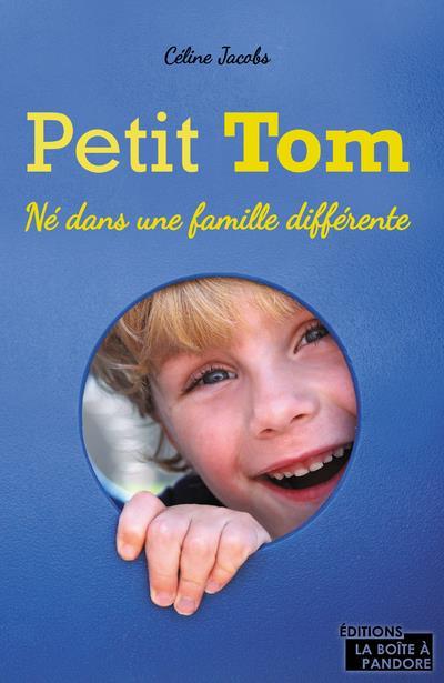 petit Tom ; né dans une famille différente