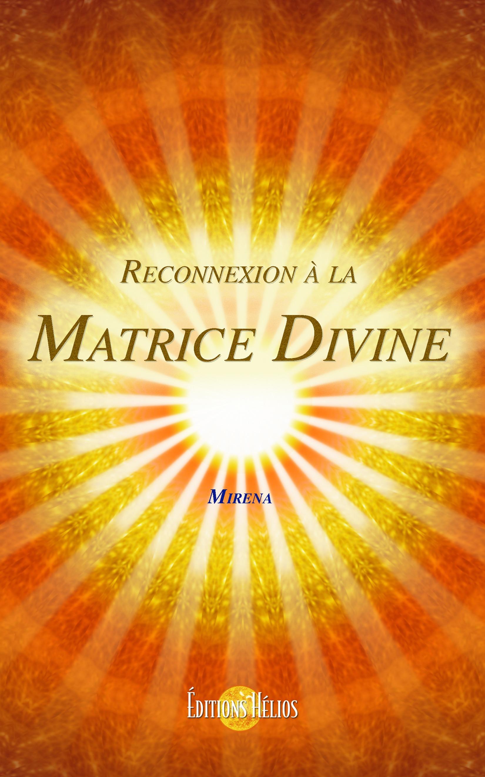Reconnexion à la matrice divine