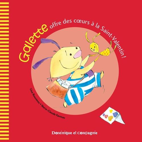 Vente EBooks : Galette offre des coeurs à la Saint-Valentin !  - Lina Rousseau