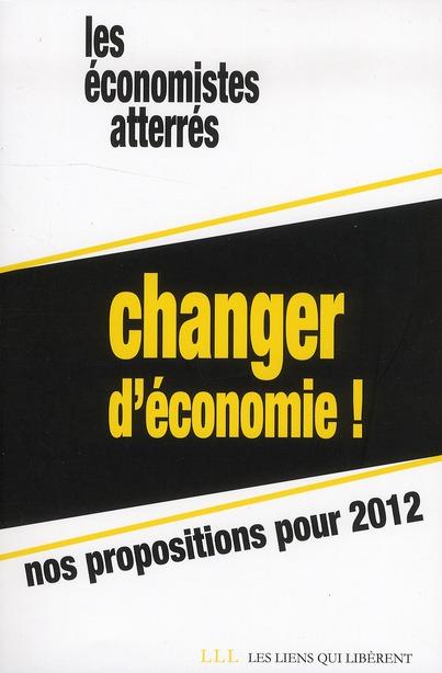Changer d'économie ! nos propositions pour 2012