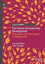 The Future of Leadership Development  - Carola Hieker - John Pringle