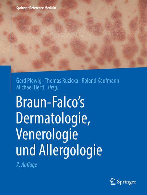 Braun-Falco´s Dermatologie, Venerologie und Allergologie  - Thomas Ruzicka  - Michael Hertl  - Roland Kaufmann  - Gerd Plewig