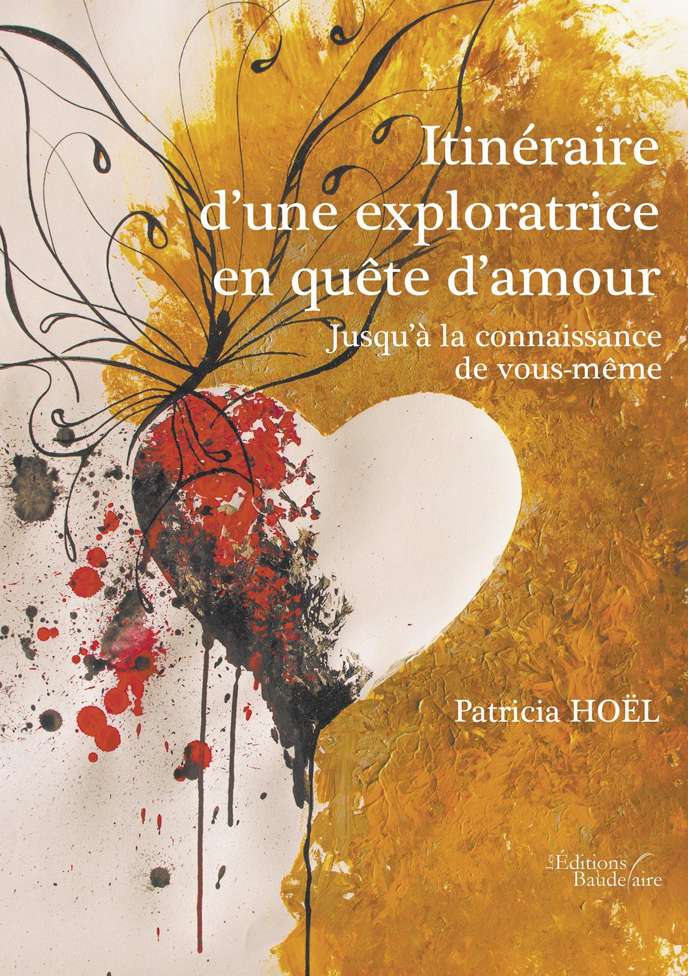 Itinéraire d´une exploratrice en quête d´amour - Jusqu´à la connaissance de vous-même  - Patricia Hoel
