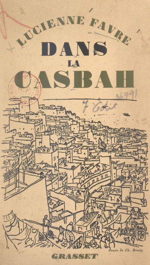Dans la Casbah  - Lucienne Favre