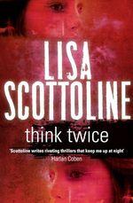 Vente Livre Numérique : Think Twice  - Lisa Scottoline