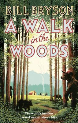 Walk in the Woods: the World's Funniest Travel Writer Takes a Hike