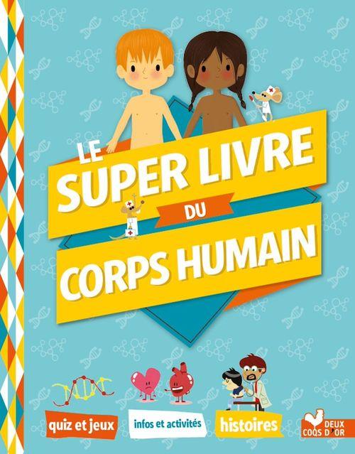 Le super livre du corps humain