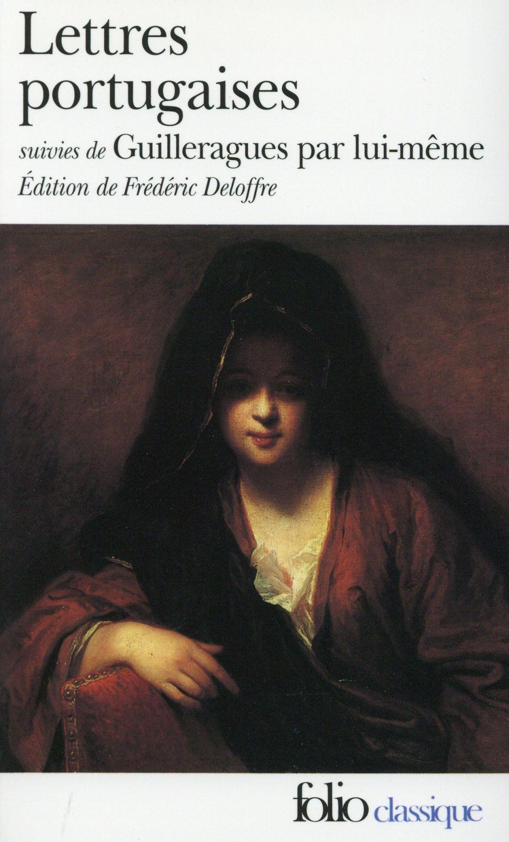 Lettres portugaises ; Guilleragues par lui-même