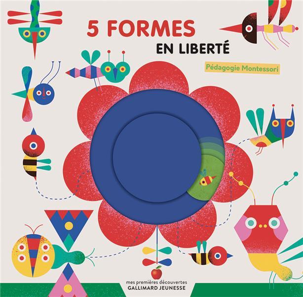 5 formes en liberté ; pédagogie Montessori
