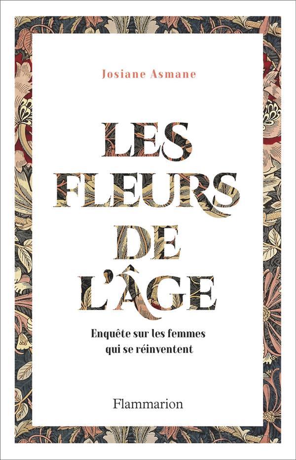 Les fleurs de l'âge ; enquête sur les femmes qui se réinventent