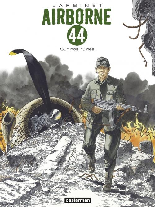Airborne 44 (Tome 8)  - Sur nos ruines