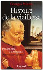 Histoire de la vieillesse ; de l'Antiquité à la Renaissance