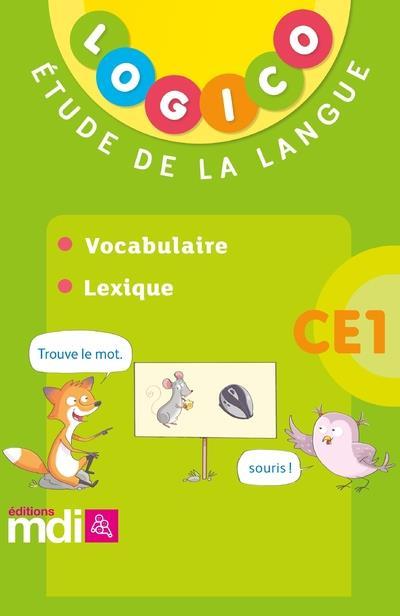 LOGICO PRIMAIRE ; vocabulaire ; lexique ; CE1 (édition 2018)