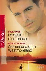 Vente Livre Numérique : Le désir d'un prince - Amoureuse d'un Westmoreland (Harlequin Passions)  - Olivia Gates - Brenda Jackson